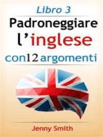 Padroneggiare l'inglese con 12 argomenti