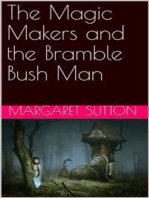 The Magic Makers and the Bramble Bush Man