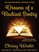 Dreams of a Radiant Sentry