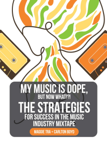 My Music Is Dope, But Now What!?!: The Strategies for Success in the Music Industry Mixtape