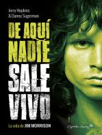 De aquí nadie sale vivo: La vida de Jim Morrison