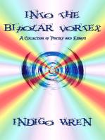 Into The Bipolar Vortex