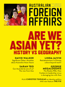 Are We Asian Yet?: History vs Geography: Australian Foreign Affairs; Issue 5