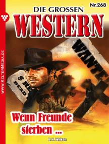 Die großen Western 268: Wenn Freunde sterben …
