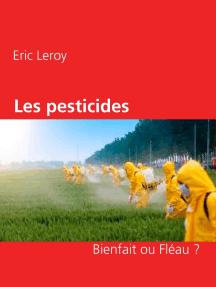 Les pesticides: Bienfait ou Fléau ?