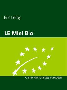 Miel Bio: Cahier des charges européen