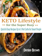 Keto Lifestyle for the Super Busy - Quick & Easy Recipes Up to 5 Net Carbs for Smart People