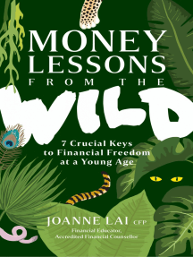 Money Lessons from the Wild: 7 Crucial Keys to Financial Freedom at a Young Age