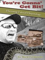 You're Gonna' Get Bit - Harrowing Tales of Herpetology