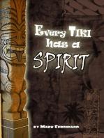 Every Tiki has a Spirit