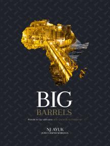 Big Barrels: Pétrole et Gaz africains et la Quête de la Prospérité