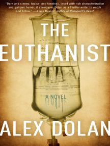 The Euthanist: A Novel