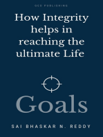 How Integrity Helps In Reaching The Ultimate Life Goals