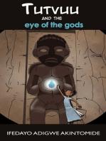 Tutvuu and the Eye of the Gods