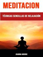 Meditación: Técnicas Sencillas De Relajación