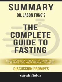 Summary of The Complete Guide to Fasting: Heal Your Body Through Intermittent, Alternate-Day, and Extended Fasting by Dr. Jason Fung (Discussion Prompts)
