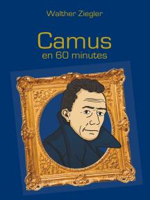 Camus en 60 minutes