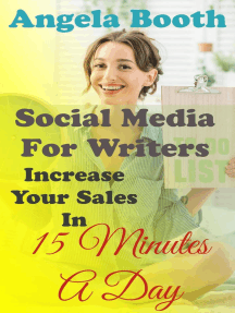 Social Media For Writers: Increase Your Sales In 15 Minutes A Day