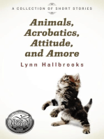 Animals, Acrobatics, Attitude, and Amore