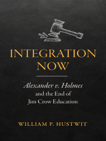 Integration Now: Alexander v. Holmes and the End of Jim Crow Education