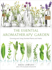 Essential Aromatherapy Garden: Growing and Using Scented Plants and Herbs