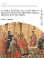 Lo status giuridico degli insegnanti di religione cattolica tra diritto della Chiesa e ordinamento dello Stato