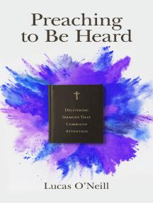 Preaching to Be Heard by Lucas O'Neill - Read Online