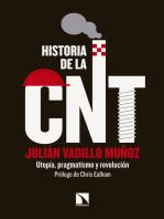 Historia de la CNT: Utopía, pragmatismo y revolución