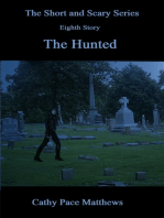 'The Short and Scary Series' The Hunted