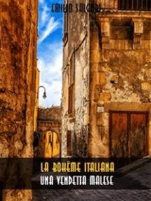 La bohême italiana. Una vendetta malese