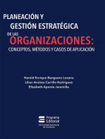 Planeación y gestión estratégica de las organizaciones: conceptos, métodos y casos de aplicación