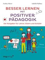 Besser lernen mit positiver Pädagogik
