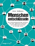 Menschen entschlüsseln: Ein Kriminalpsychologe erklärt, wie man spezielle Analyse- und Profilingtechniken im Alltag nutzt