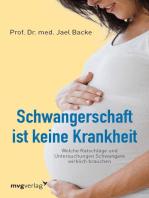 Schwangerschaft ist keine Krankheit