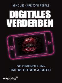 Digitales Verderben: Wie Pornografie uns und unsere Kinder verändert
