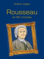 Rousseau en 60 minutes