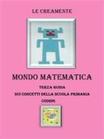 Mondo matematica terza guida su concetti della scuola primaria - coding