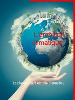 L'ambition climatique: La planète Terre est-elle menacée ?