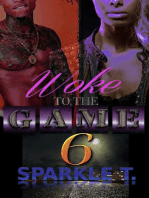 Woke To The Game - Part 6