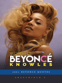 Words of Beyonce Knowles: 200+ Beyonce Quotes