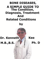 Bone Diseases, A Simple Guide To The Condition, Diagnosis, Treatment And Related Conditions