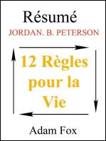 Résumé de 12 Règles pour la Vie de Jordan.B.Peterson