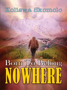 Born To Belong Nowhere