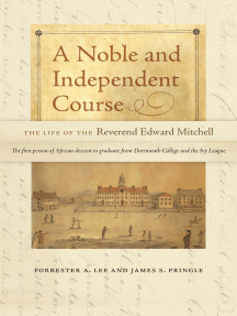 A Noble and Independent Course: The Life of the Reverend Edward Mitchell
