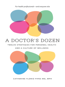 A Doctor's Dozen: Twelve Strategies for Personal Health and a Culture of Wellness