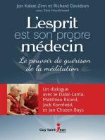 L' ESPRIT EST SON PROPRE MÉDECIN: Le pouvoir de guérison de la méditation