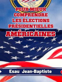 Pour mieux comprendre les élections présidentielles américaines