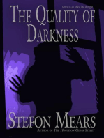 The Quality of Darkness