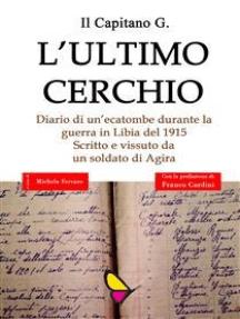 L'ultimo cerchio: Diario di un'ecatombe durante la guerra in Libia del 1915. Scritto e vissuto da un soldato di Agira