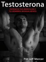 Testosterona: Potencia Tus Músculos Y Tu Hombría Manualmente [Testosterone: Power Your Muscles and Your Manhood Manually]